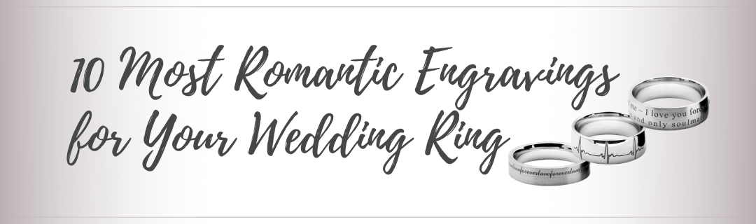 10 Most Romantic Engravings for Your Wedding Ring