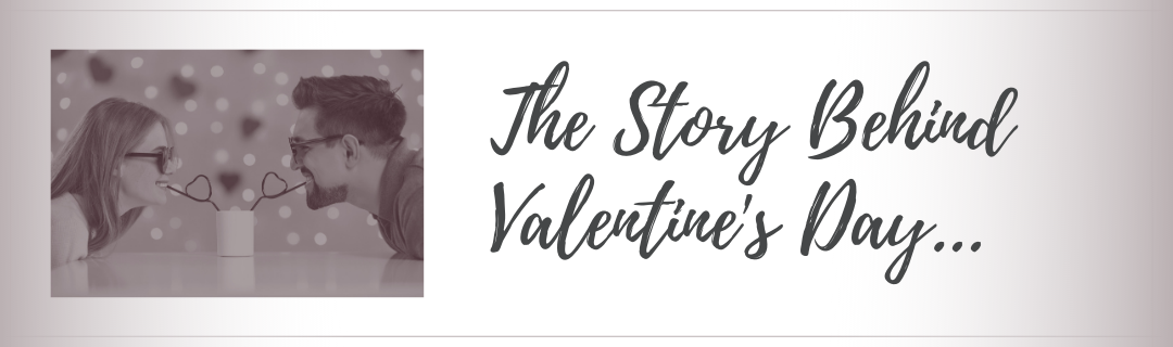 The story behind Valentine's day- the most romantic day of the year